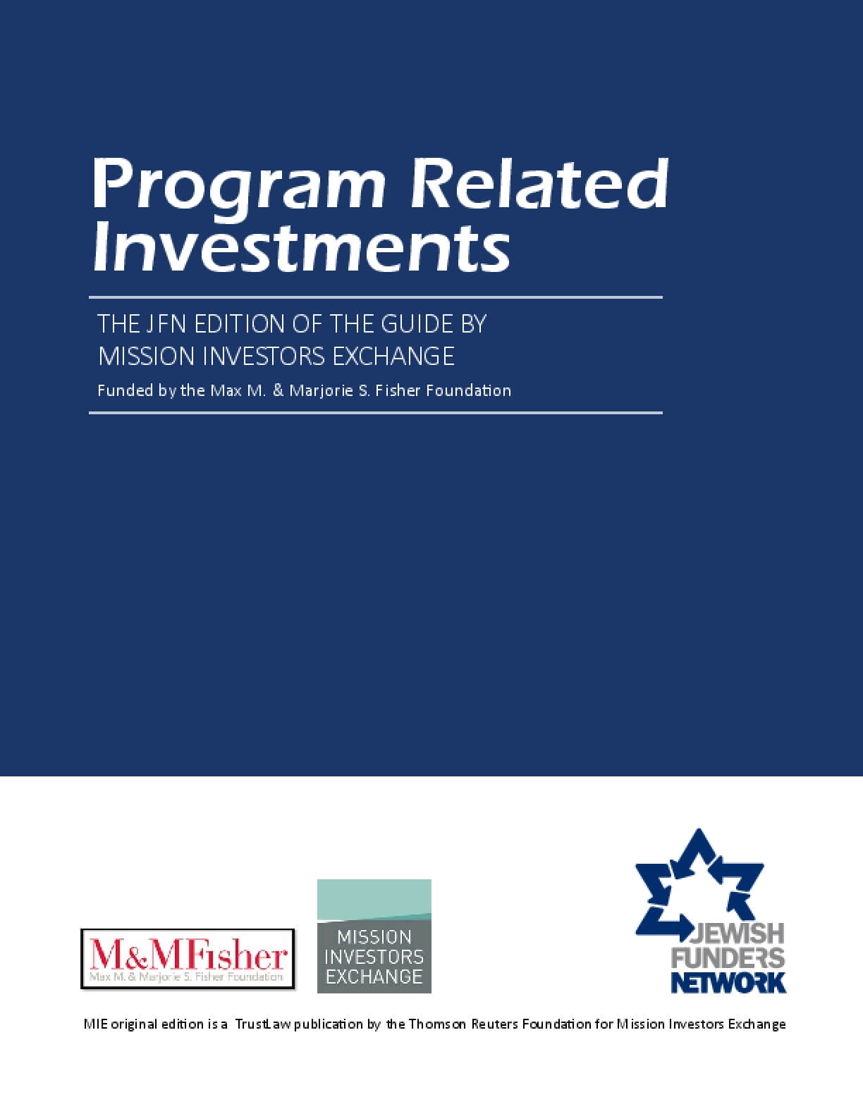 Program Related Investments: The JFN Edition of the Guide by Mission Investors Exchange