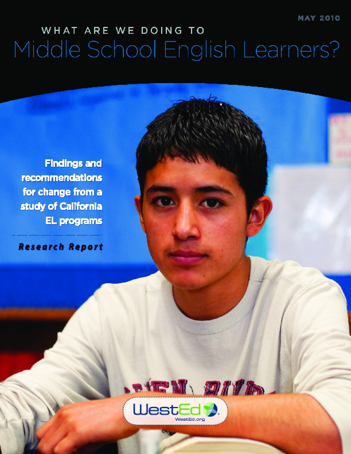 What Are We Doing to Middle School English Learners? Findings and Recommendations for Change from a Study of California EL Programs