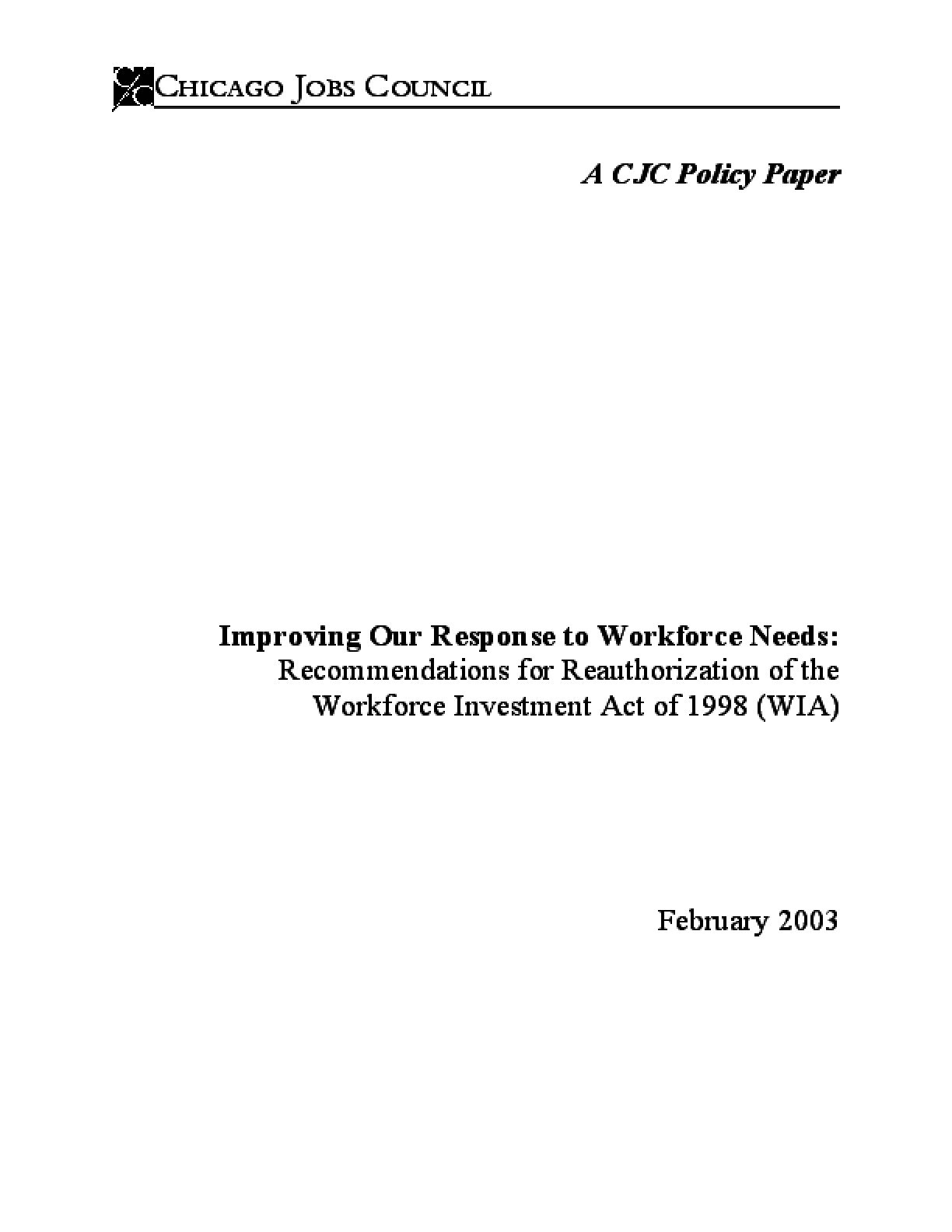 Improving Our Response to Workforce Needs: Recommendations for Reauthorization of the Workforce Investment Act (WIA)