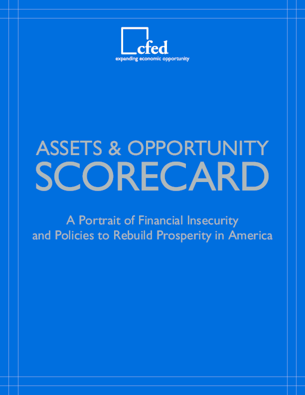 2012 Assets & Opportunity Scorecard: A Portrait of Financial Insecurity and Policies to Rebuild Prosperity in America