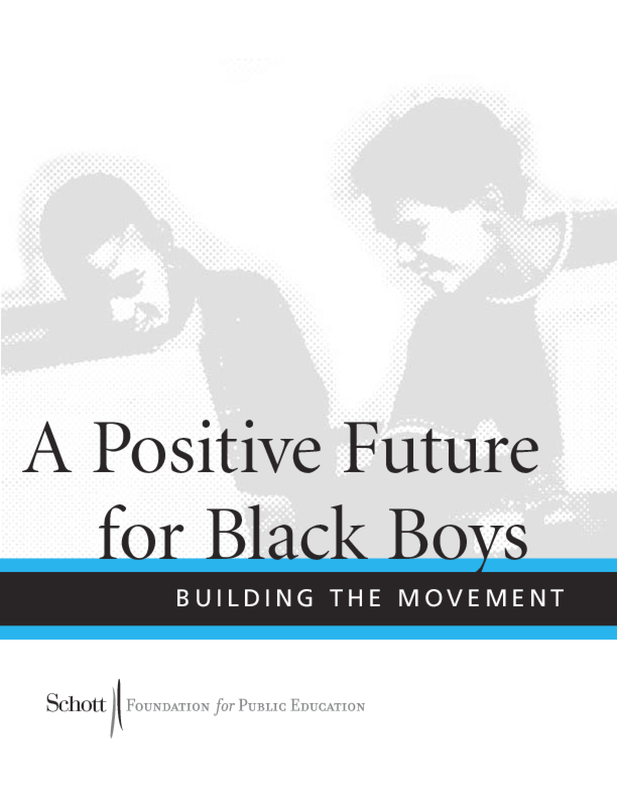 A Positive Future for Black Boys: Building the Movement