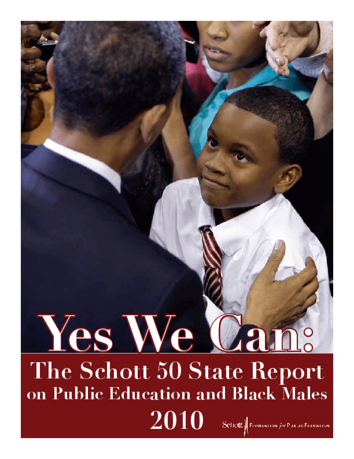 Yes We Can: The Schott 50 State Report on Public Education and Black Males, 2010
