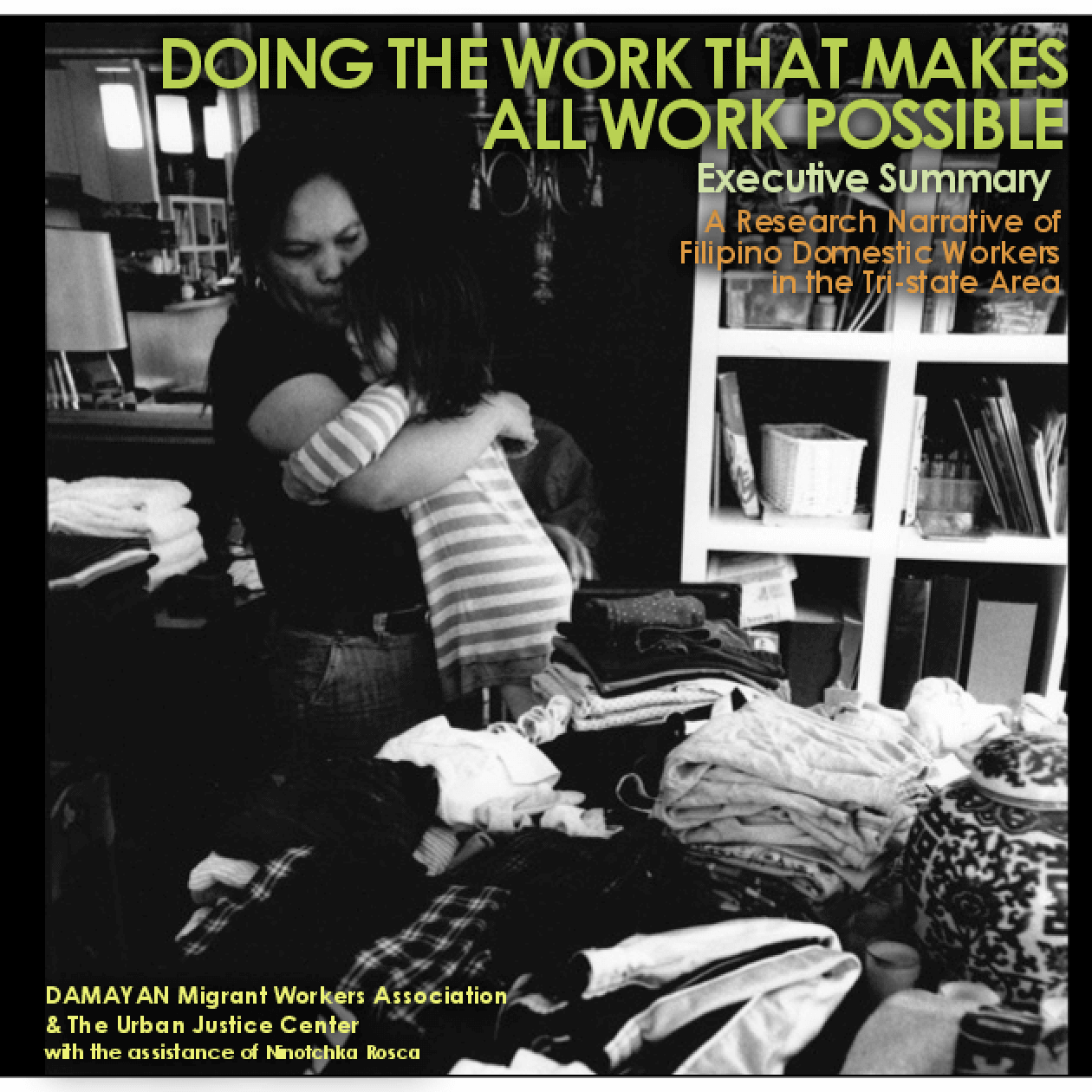 Doing the Work that Makes All Work Possible: A Research Narrative of Filipino Domestic Workers in the Tri-state Area - Executive Summary