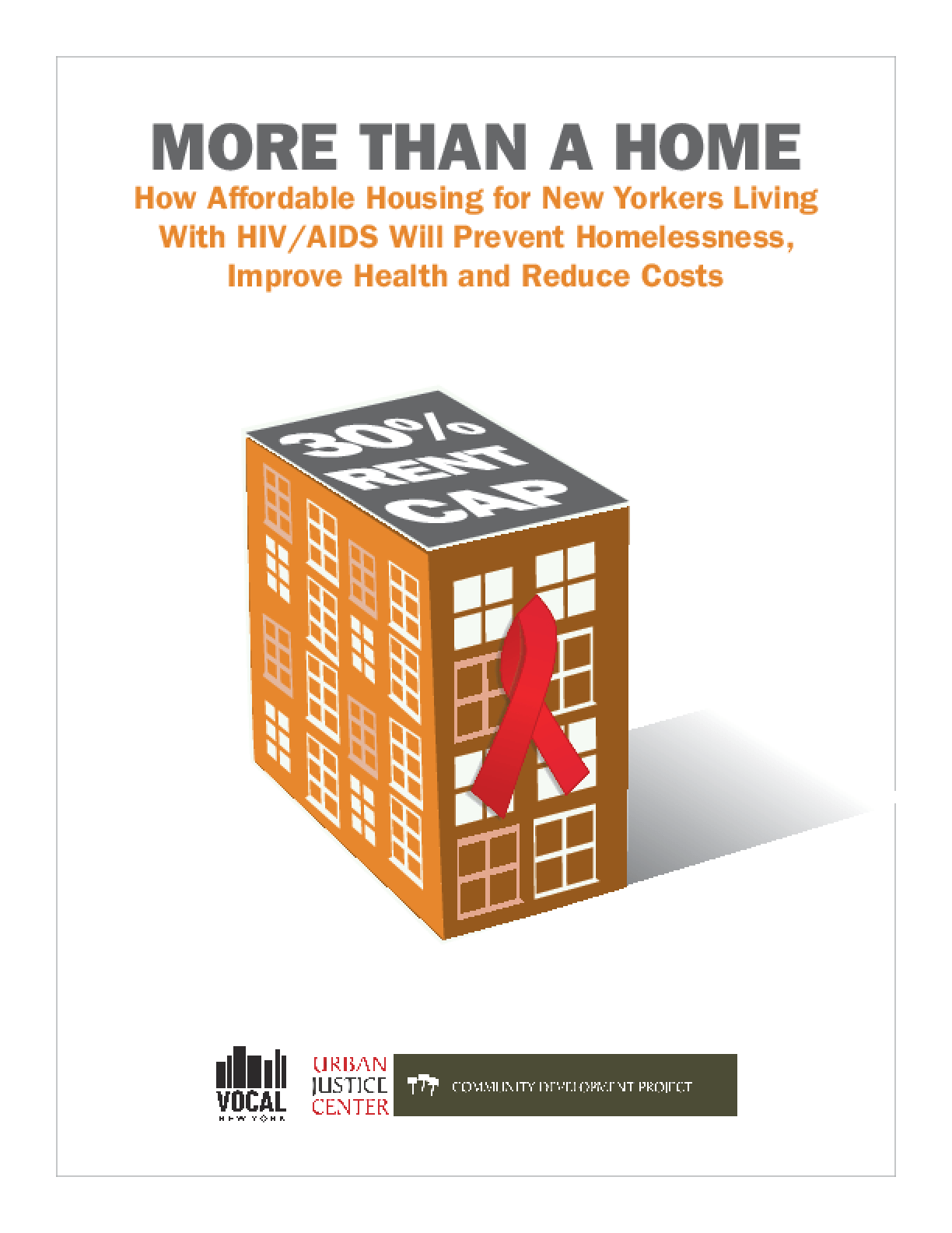 More Than a Home: How Affordable Housing for New Yorkers Living with HIV/AIDS Will Prevent Homelessness, Improve Health and Reduce Costs
