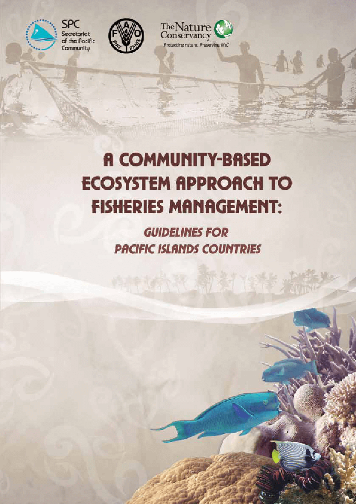 A Community-Based Ecosystem Approach to Fisheries Management: Guidelines for Pacific Islands Countries