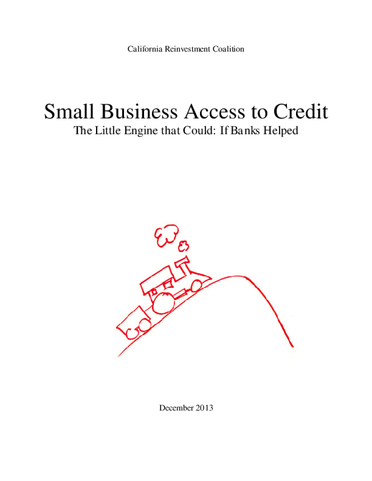 Small Business Access to Credit- The Little Engine that Could: If Banks Would Help