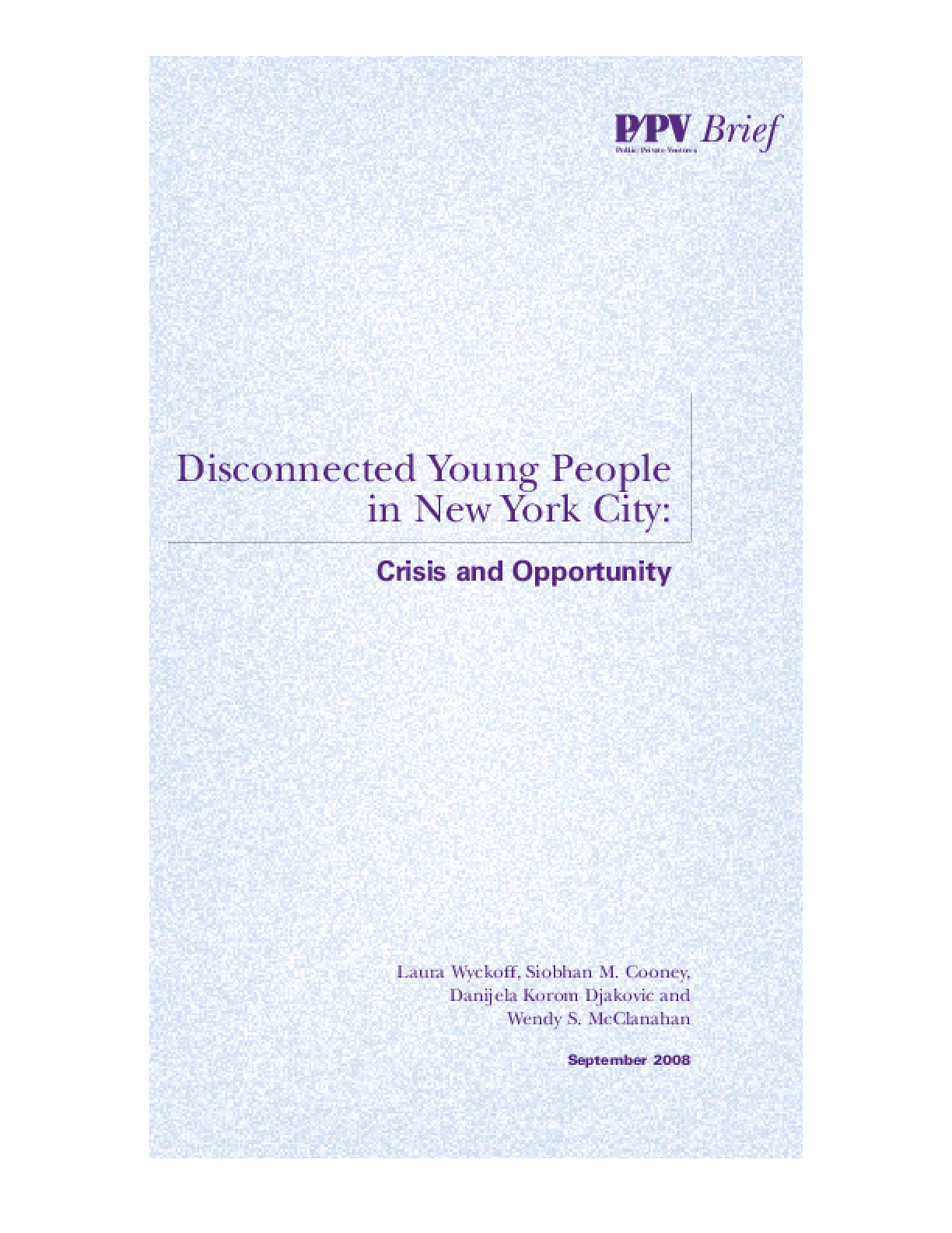Disconnected Young People in New York City: Crisis and Opportunity