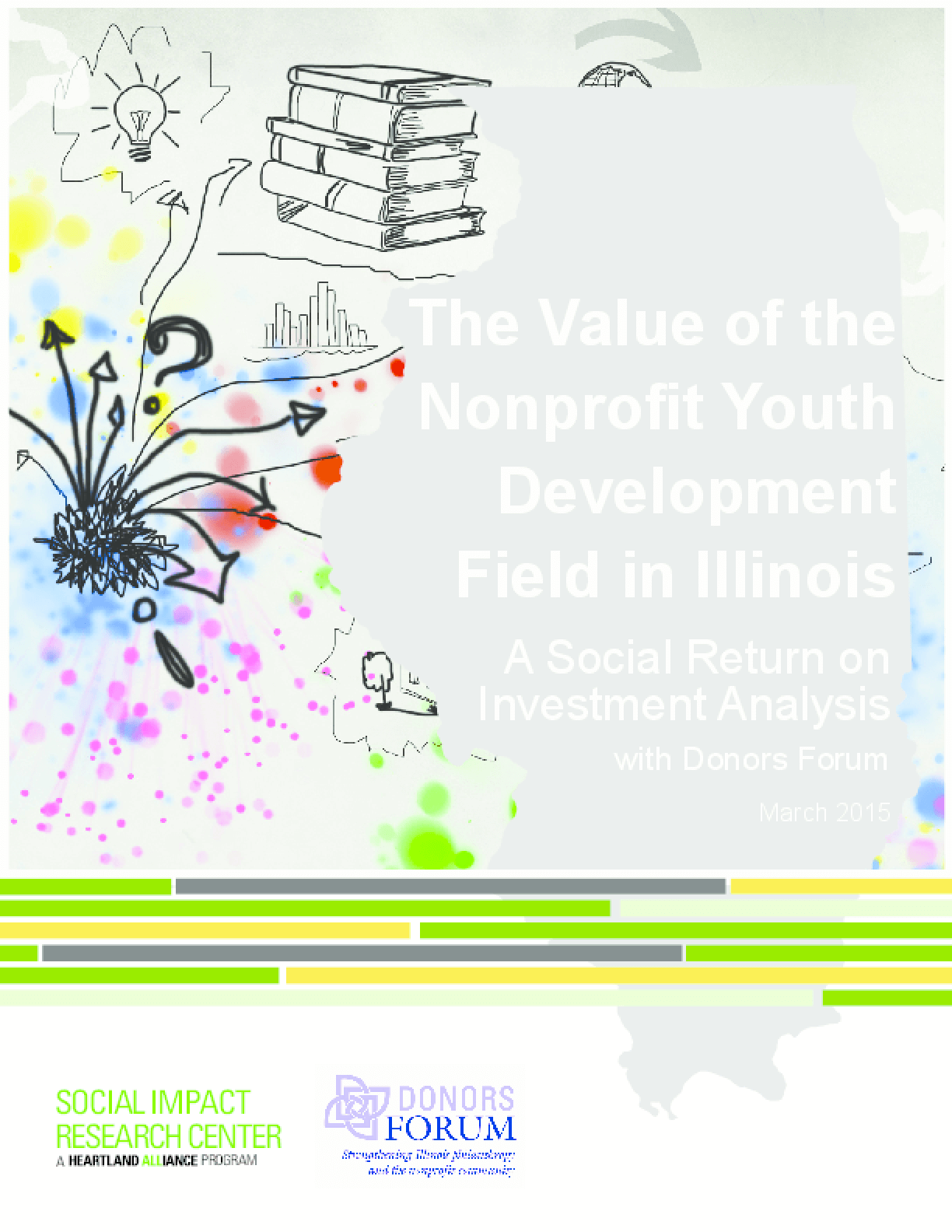 The Value of the Nonprofit Youth Development Field in Illinois: A Social Return on Investment Analysis with Donors Forum