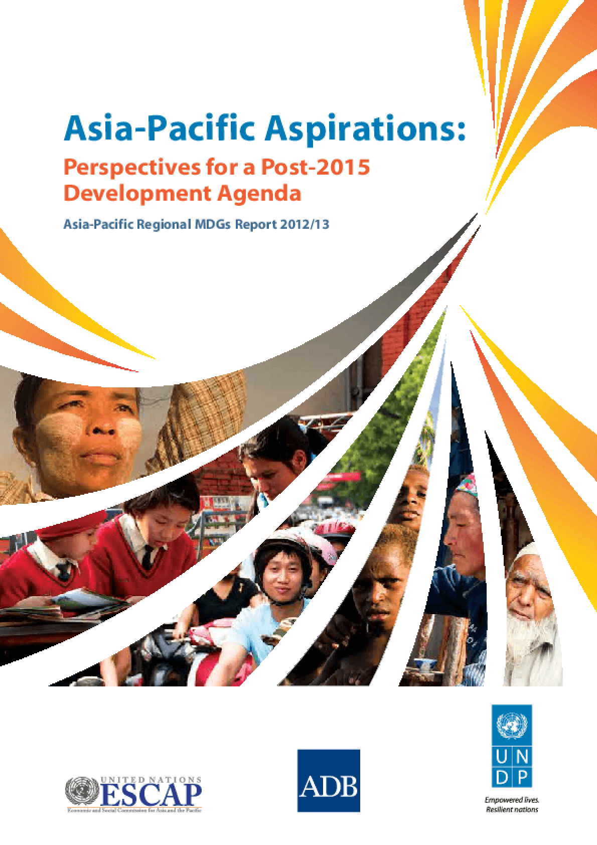 Asia-Pacific Aspirations: Perspectives for a Post-2015 Development Agenda, Asia-Pacific Regional MDGs Report 2012/13