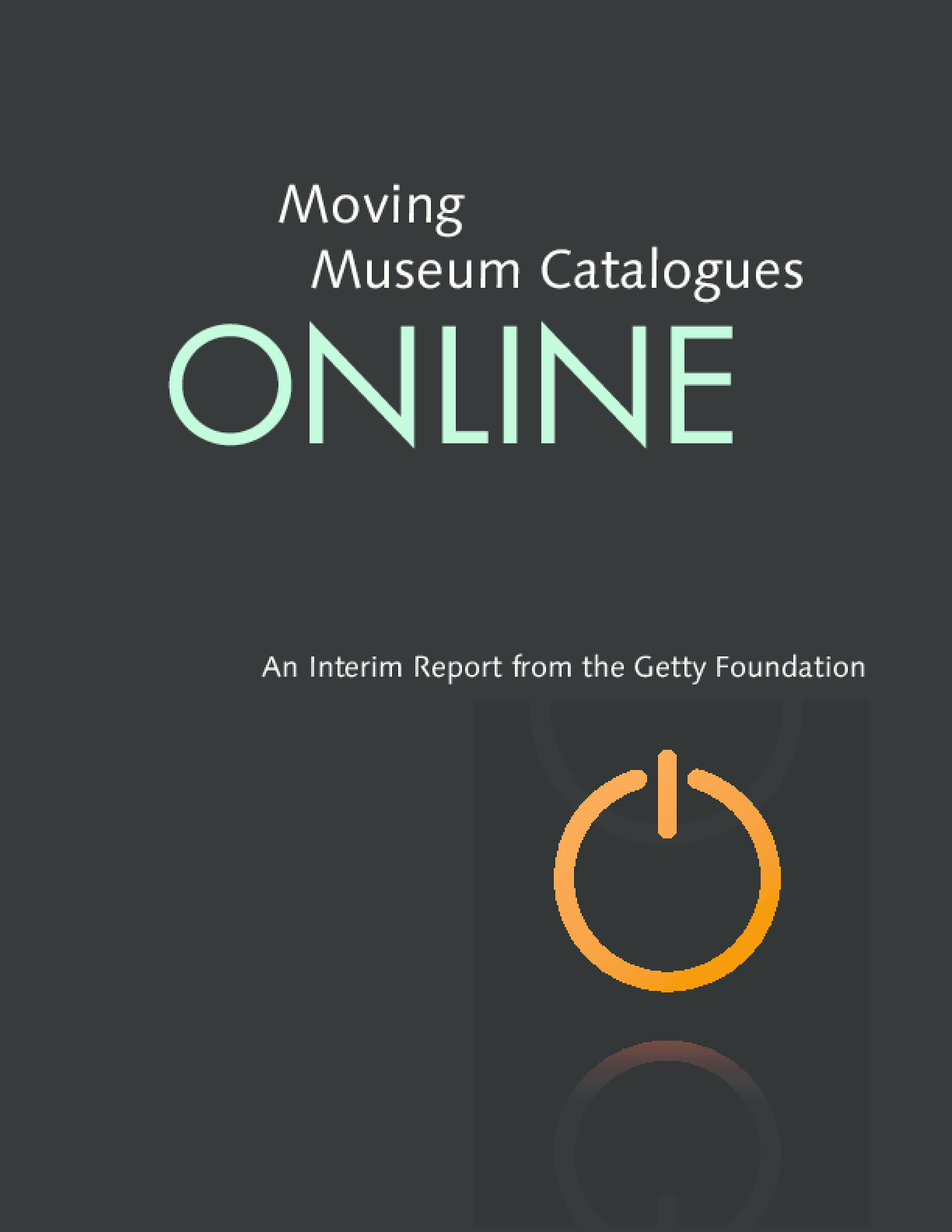 Moving Museum Catalogues: An Interim Report from the Getty Foundation