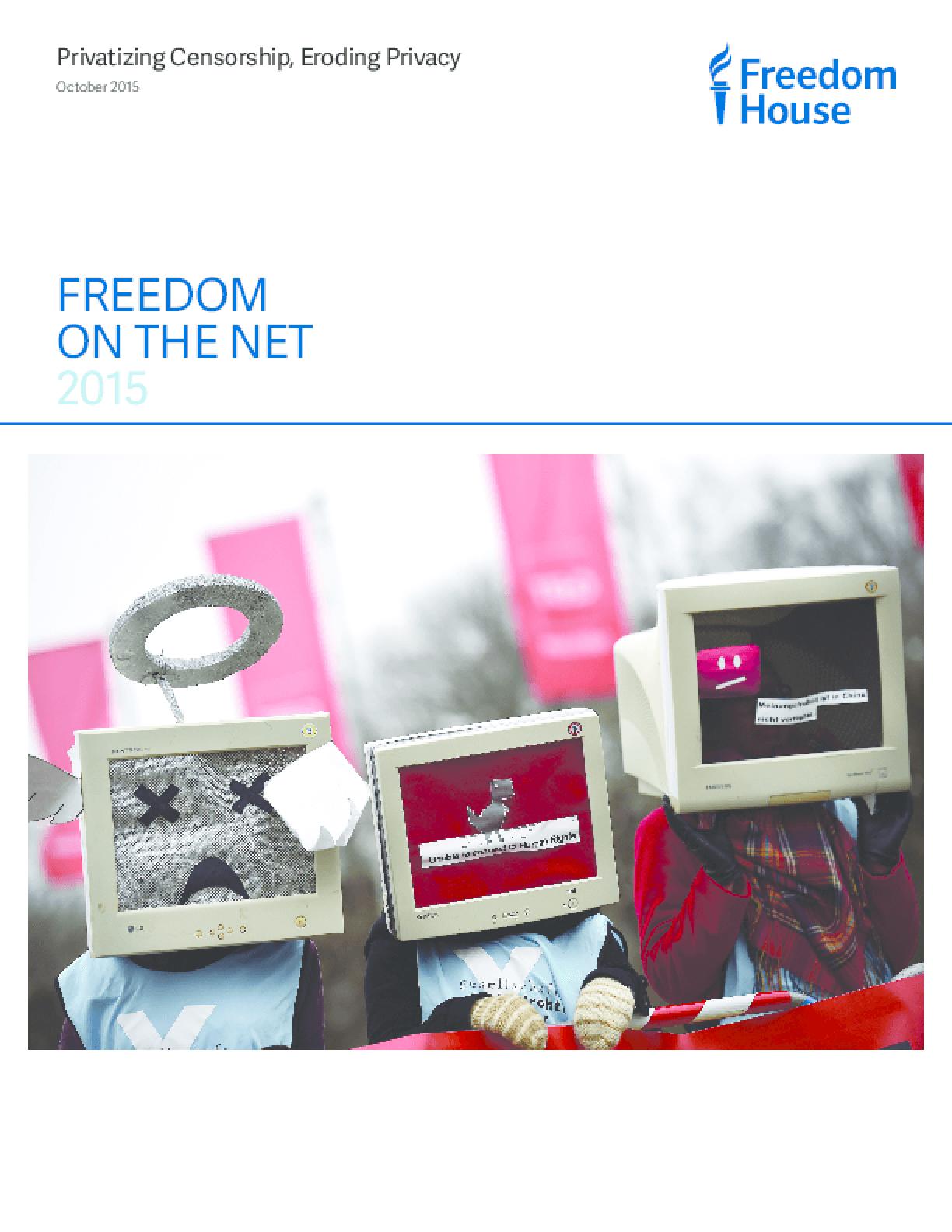 Freedom on the Net 2015: Privatizing Censorship, Eroding Privacy (Summary)