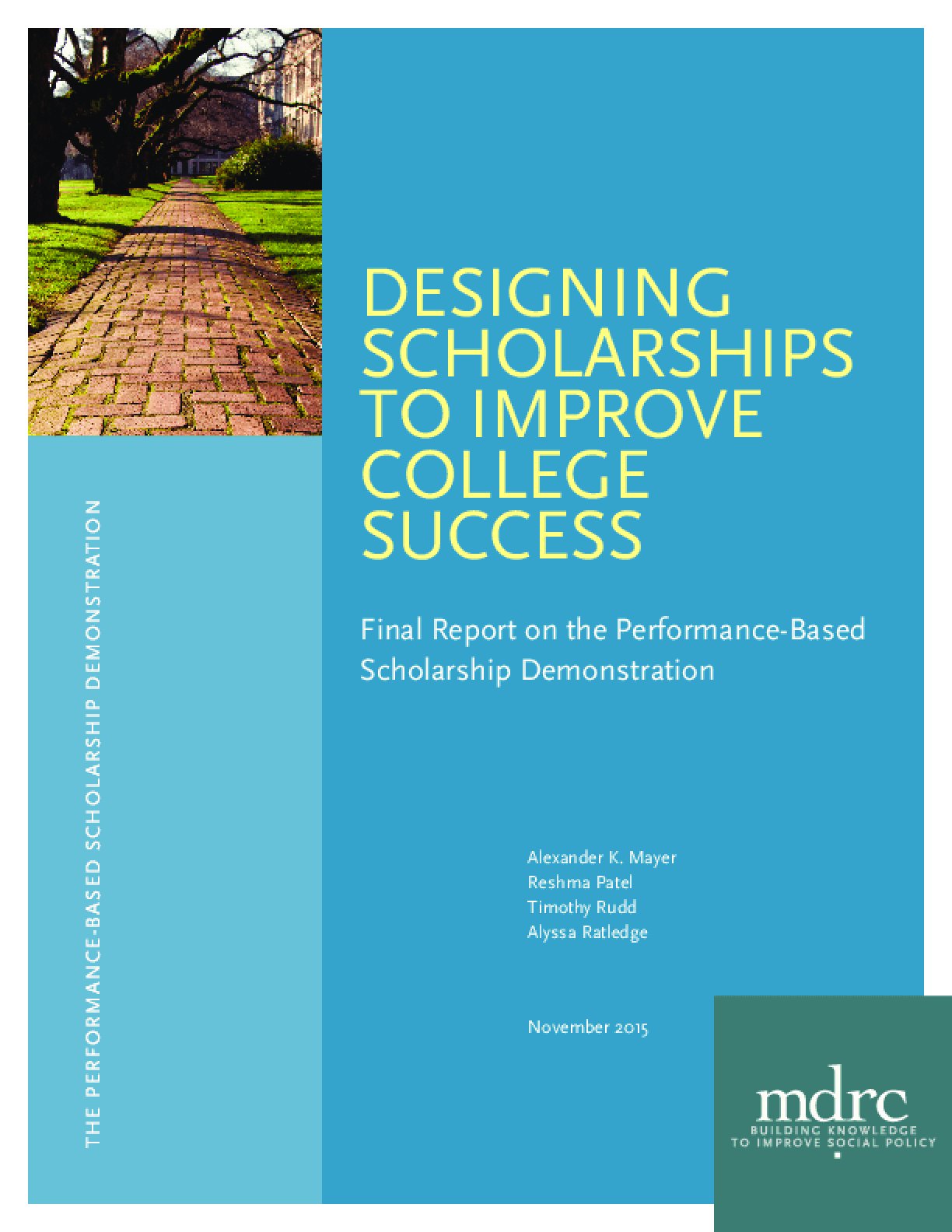 Designing Scholarships To Improve College Success: Final Report On the Performance-Based Scholarship Demonstration