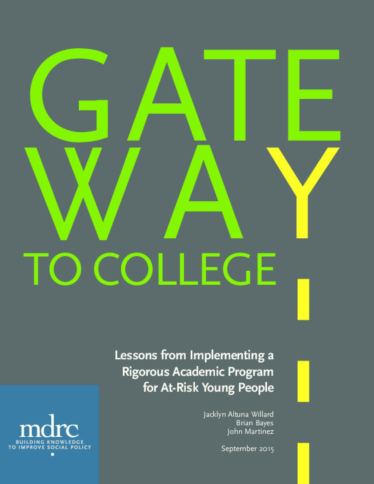 Gateway to College: Lessons from Implementing a Rigorous Academic Program for At-Risk Young People