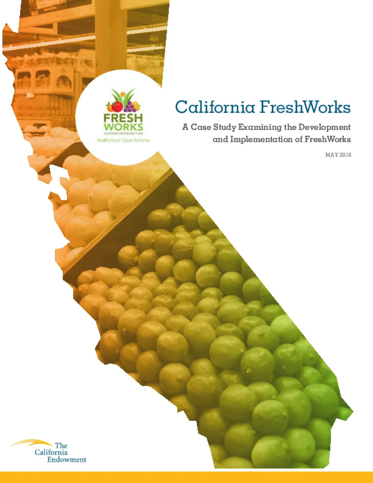 California FreshWorks: A Case Study Examining the Development and Implementation of FreshWorks