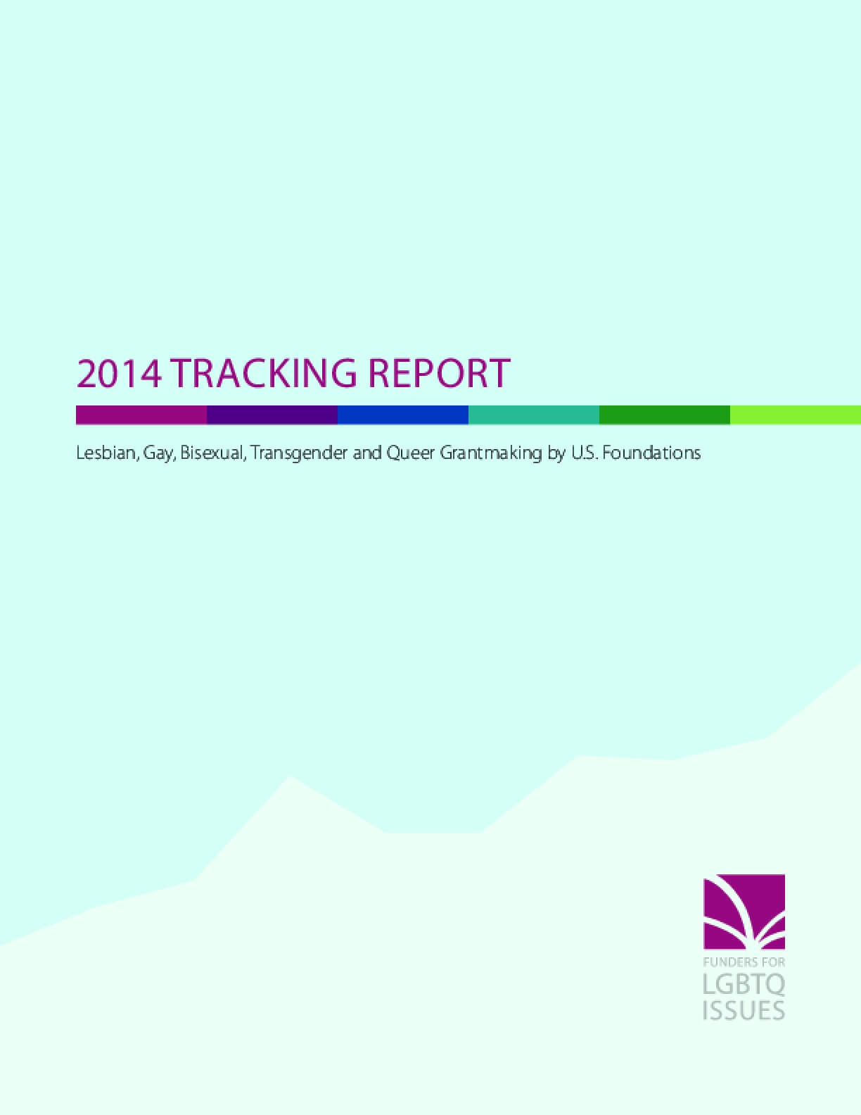 2014 Tracking Report: Lesbian, Gay, Bisexual, Transgender, and Queer Grantmaking by U.S. Foundations