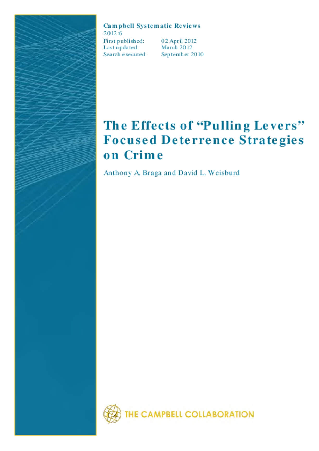 """The Effects of """"Pulling Levers"""" Focused Deterrence Strategies on Crime"""