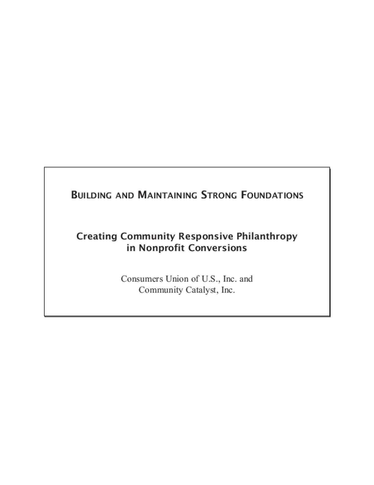 Building and Maintaining Strong Foundations: Creating Community Responsive Philanthropy in Nonprofit Conversions