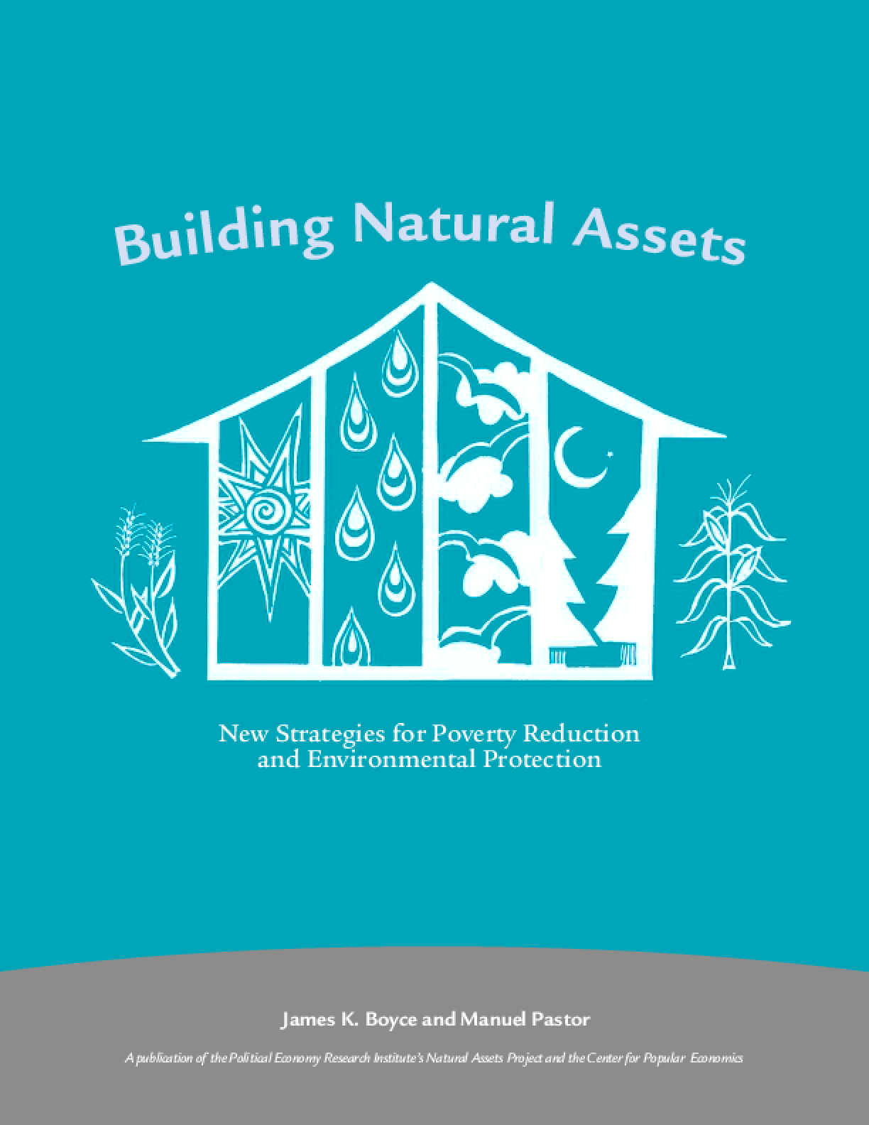 Building Natural Assets: New Strategies for Poverty Reduction and Environmental Protection