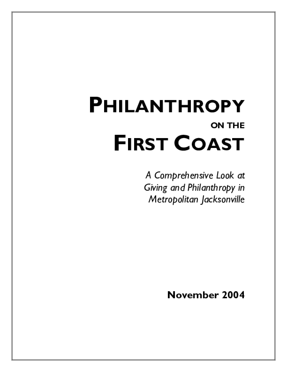 Philanthropy on the First Coast: A Comprehensive Look at Giving and Philanthropy in Metorpolitan Jacksonville