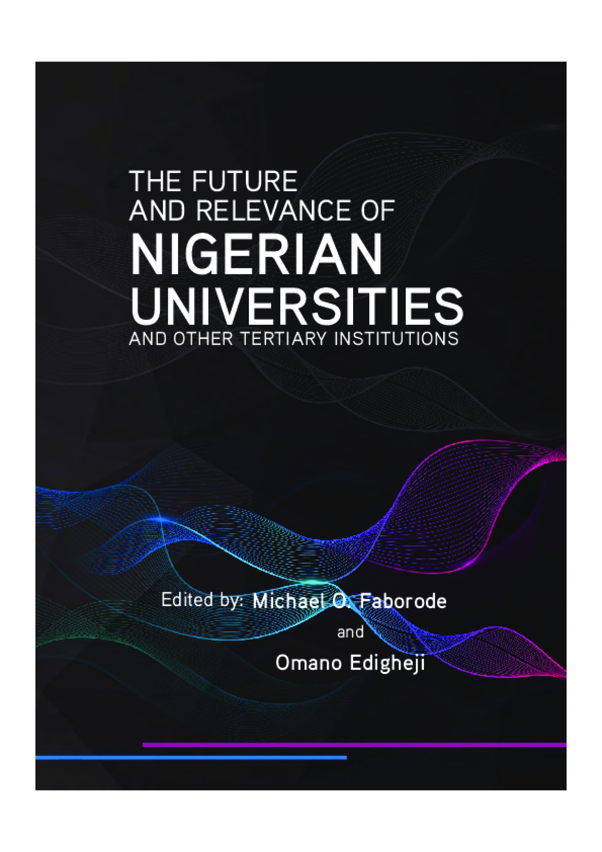 The Future and Relevance of Nigerian Universities and other Tertiary Institutions