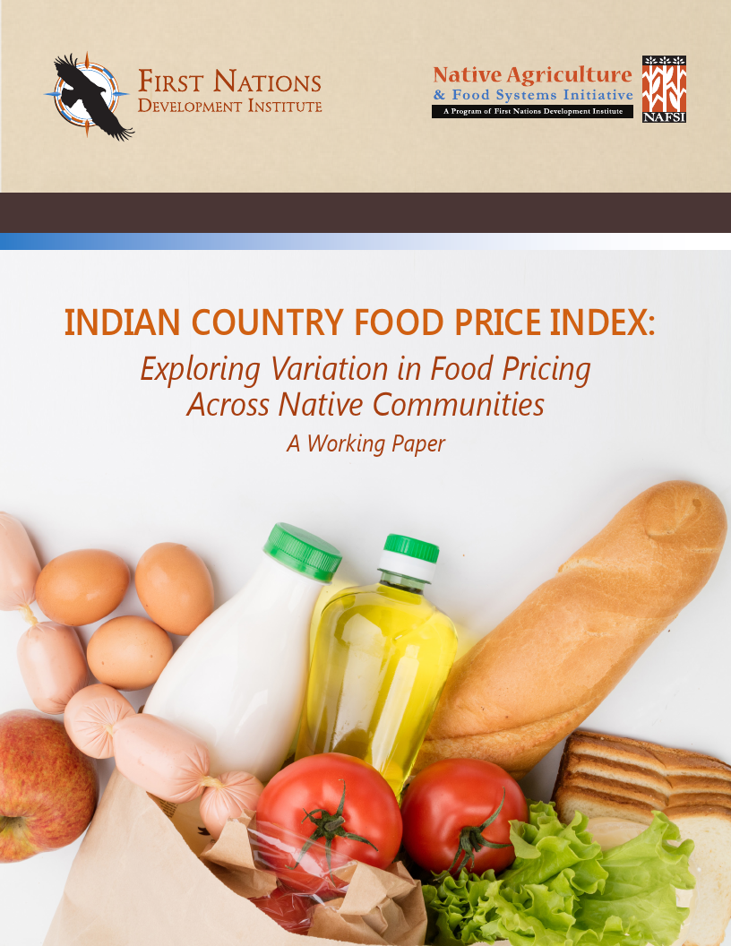 Indian Country Food Price Index: Exploring Variation in Food Pricing Across Native Communities, A Working Paper