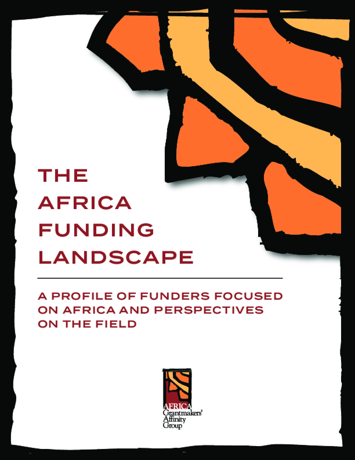The Africa Funding Landscape: A Profile of Funders Focused on Africa and Perspectives on the Field