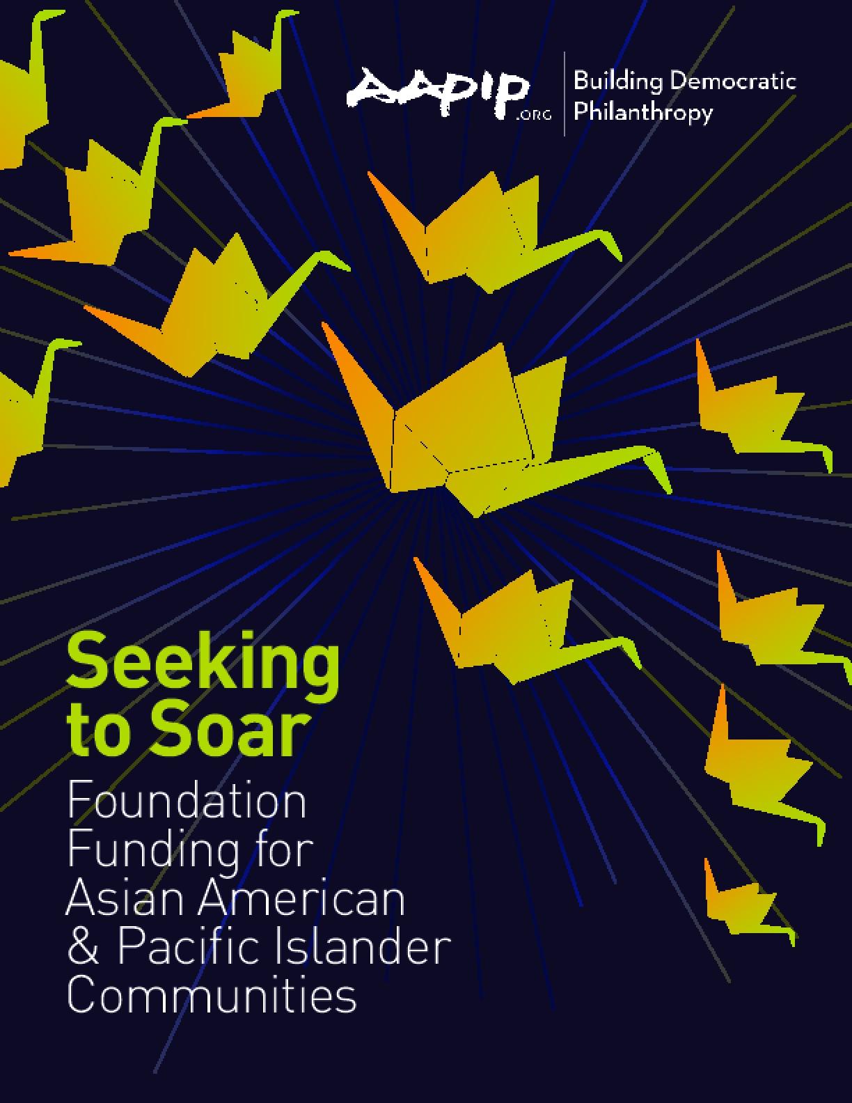 Seeking to Soar: Foundation Funding for Asian American & Pacific Islander Communities