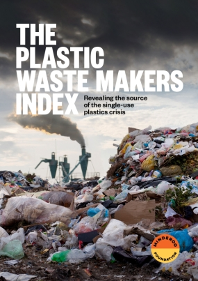 Plastic Waste Makers Index: Revealing the source of the single-use plastics crisis