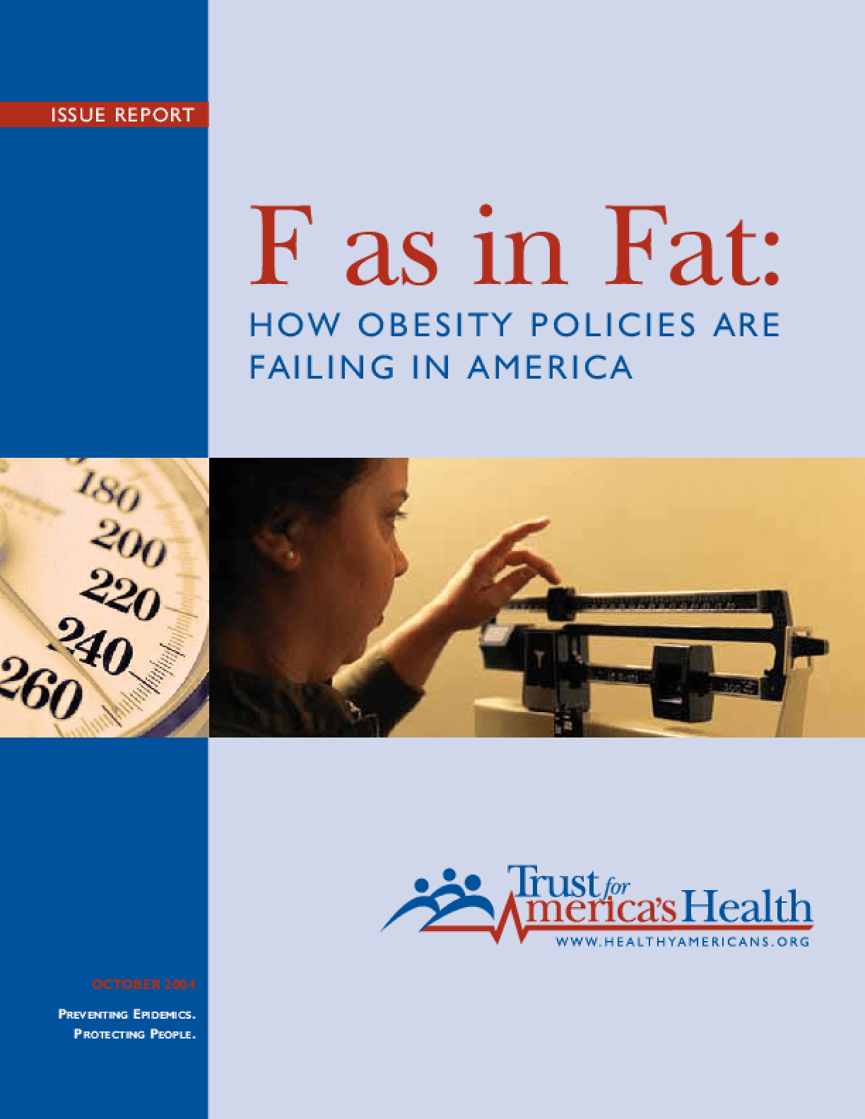 F as in Fat: How Obesity Policies Are Failing in America, 2004